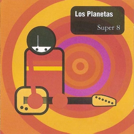 Los Planetas – Super 8 (1994)