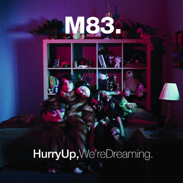 M83 – Hurry Up. We're Dreaming (2011)
