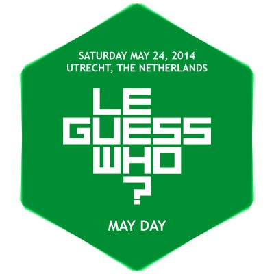 Le Guess Who May Day 2014