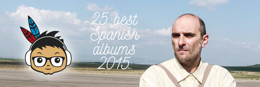 Best Spanish albums indieofilo 2015