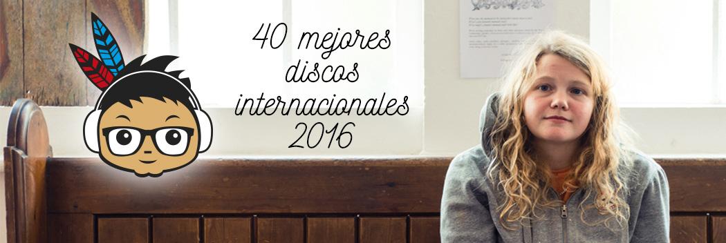 Mejores discos internacionales indieofilo 2016