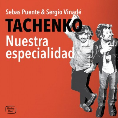 """Escucha """"Nuestra especialidad"""", el nuevo single de Tachenko"""