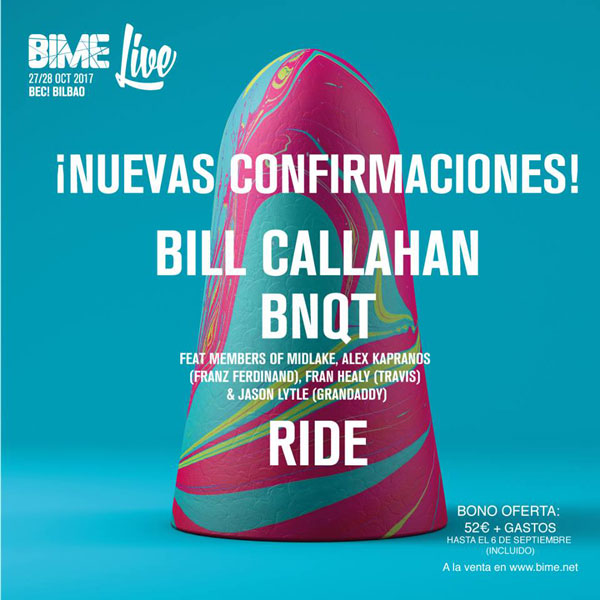 BNQT or Ride, new bands for Basque Festival Bime Live 2017