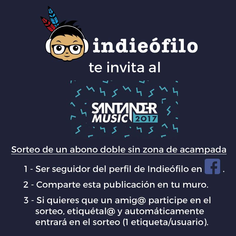 Indieófilo te lleva al Santander Music 2017