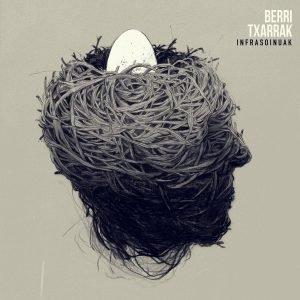 Berri Txarrak - Infrasoinuak