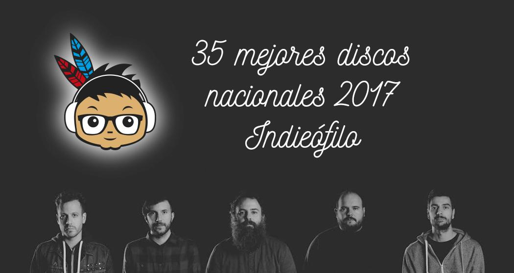 Mejores discos nacionales 2017 indieofilo