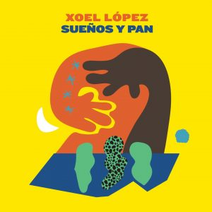 Xoel López - Sueños y Pan